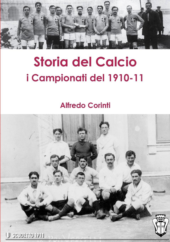 Alfredo Corinti storia del calcio i campionati del 1910-11