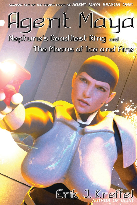 Erik Kreffel Agent Maya Neptune.s Deadliest Ring and the Moons of Ice and Fire недорго, оригинальная цена
