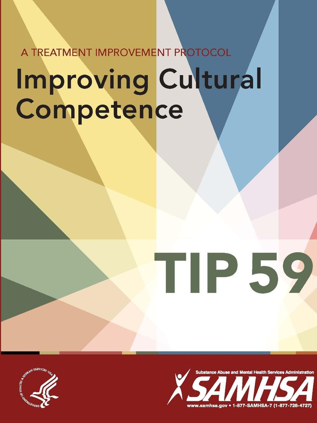 все цены на Department of Health and Human Services A Treatment Improvement Protocol - Improving Cultural Competence - TIP 59 онлайн