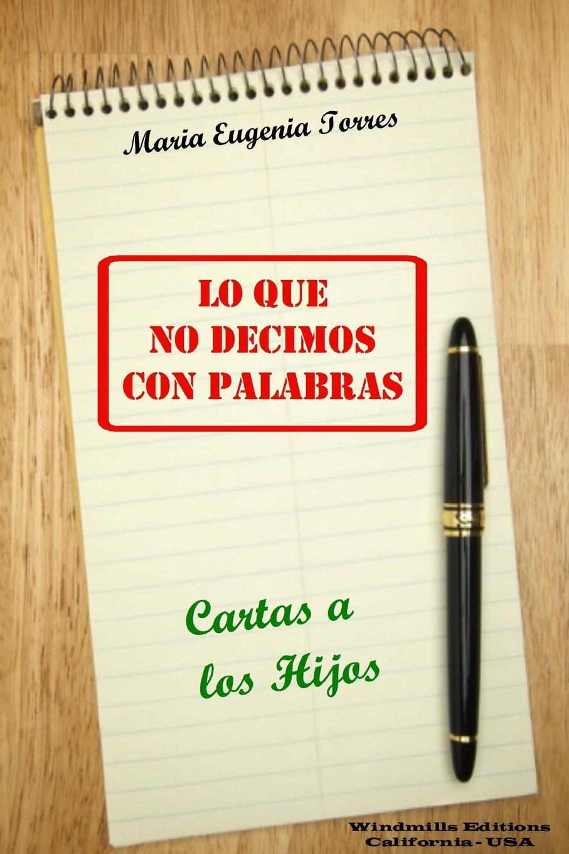 Maria Eugenia Torres Lo Que No Decimos Con Palabras - Cartas a los Hijos los hijos del topo