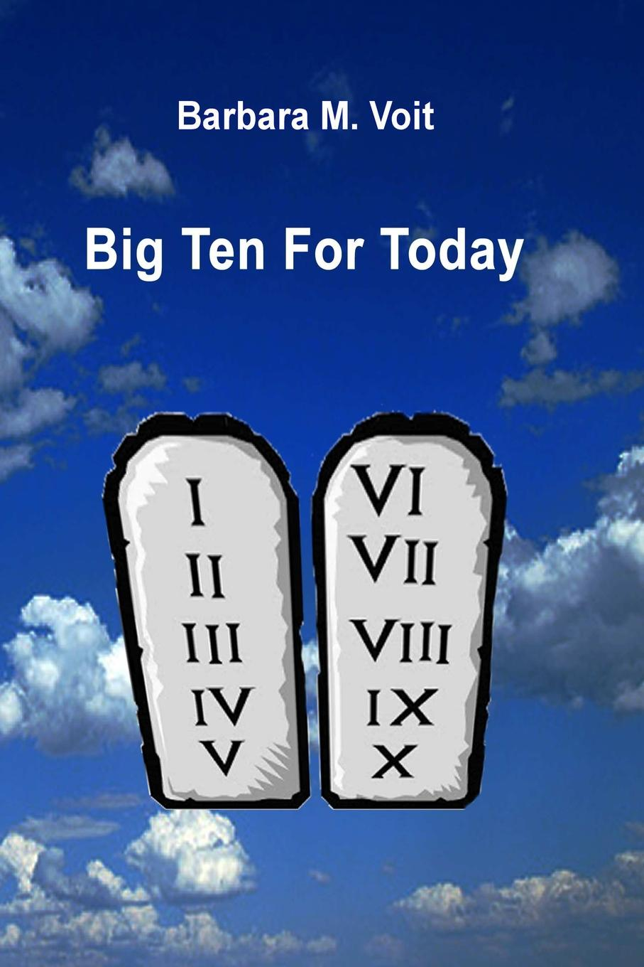Barbara M. Voit BIG TEN FOR TODAY ten commandments of working in a hostile environment