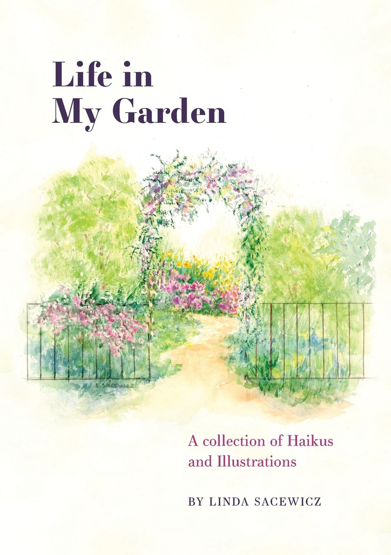Linda Sacewicz Life In My Garden s liddle in my garden