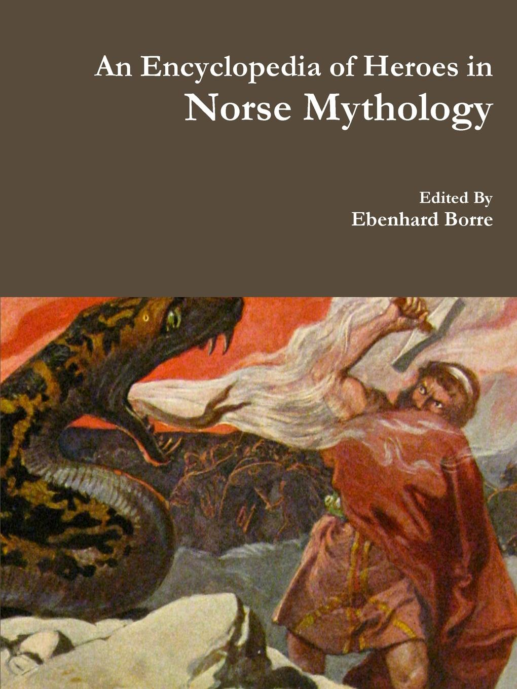 Ebenhard Borre An Encyclopedia of Heroes in Norse Mythology d aulaires book of norse myths