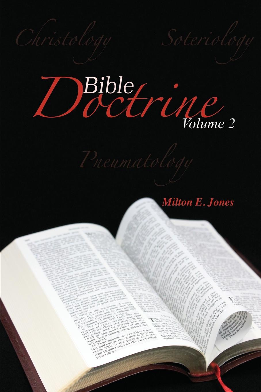 Milton Jones Bible Doctrine Volume Two milton jones bible doctrine volume two