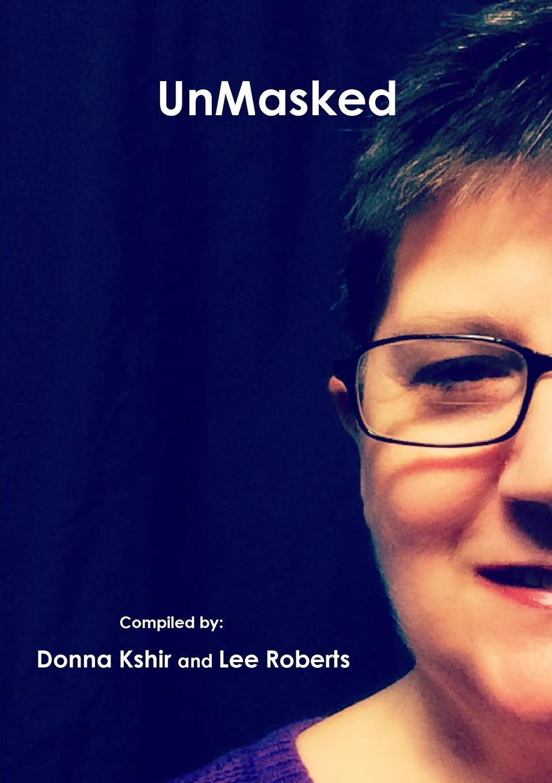 цена Lee Roberts, Donna M. Kshir UnMasked онлайн в 2017 году