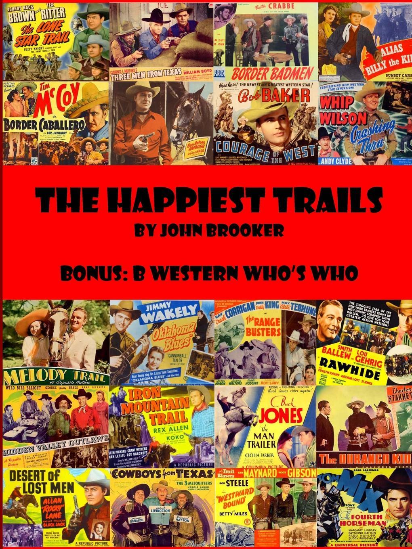 John Brooker The Happiest Trails john brooker the happiest trails