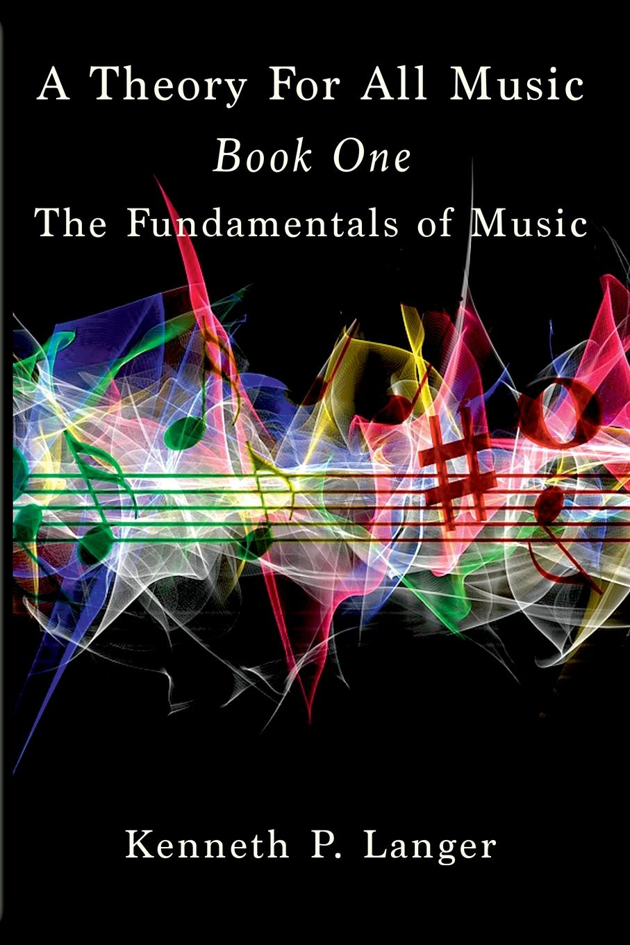 Kenneth P Langer A Theory For All Music. Book One music for babies