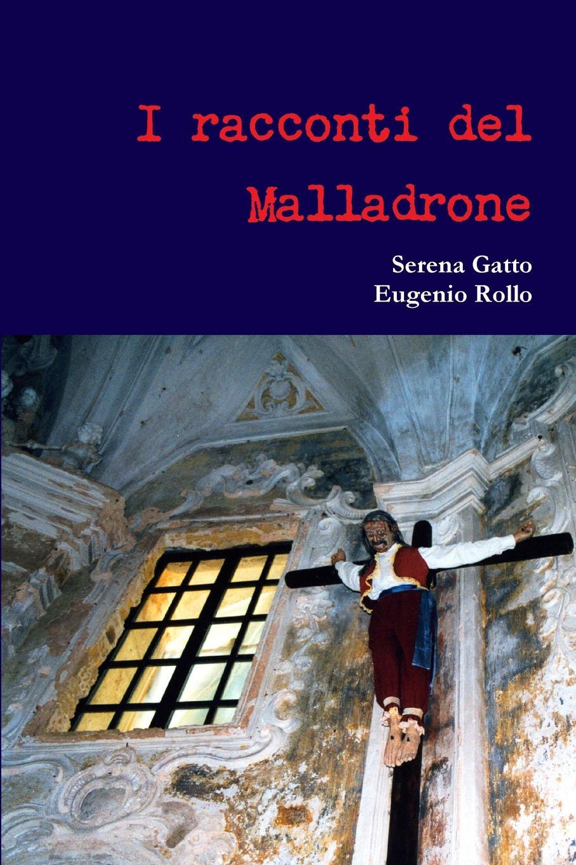 купить Eugenio Rollo, Serena Gatto I racconti del Malladrone недорого