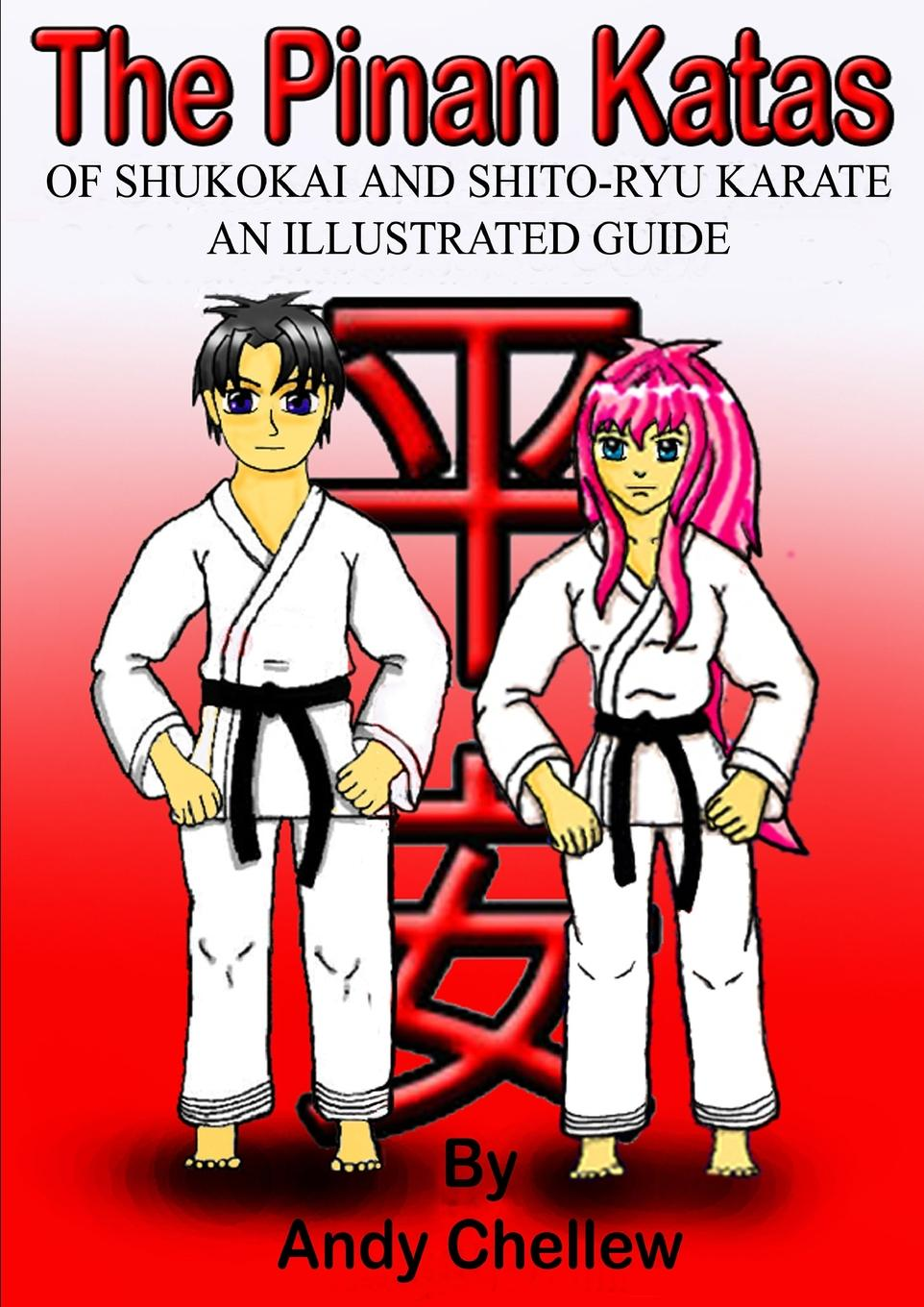 Andy Chellew The Pinan Katas Of Shukokai and Karate an Illustrated Guide jonathan bowling diagnostic dermoscopy the illustrated guide