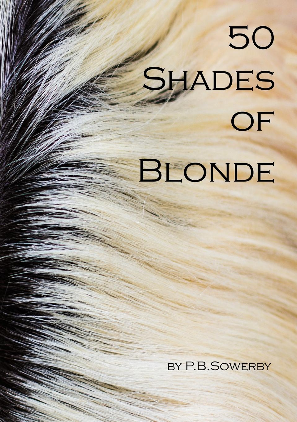 Peter Sowerby 50 Shades of Blonde knack knack rock roll is good for you
