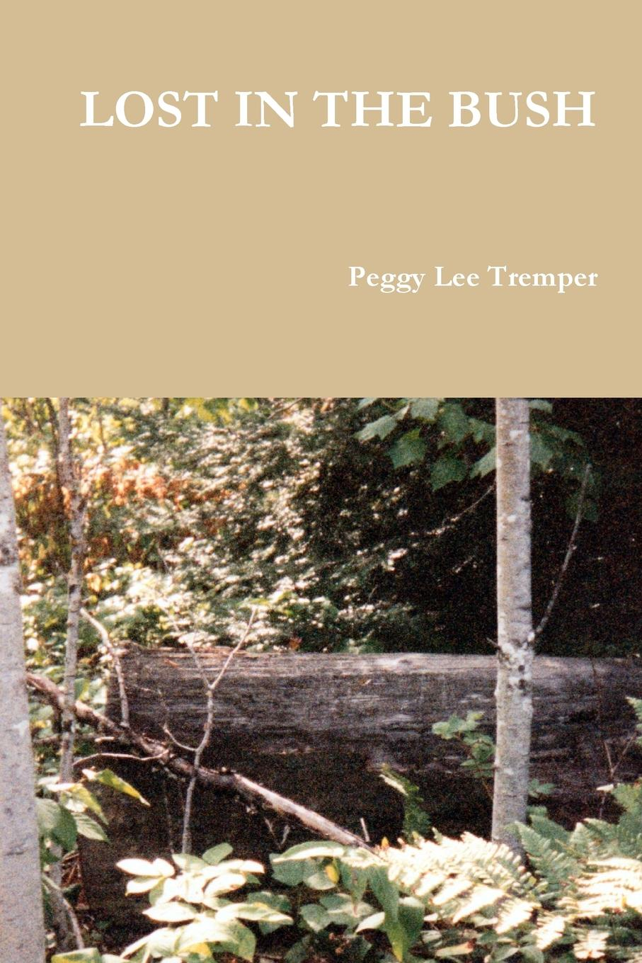 Peggy Lee Tremper LOST IN THE BUSH peggy lee tremper journey of hope