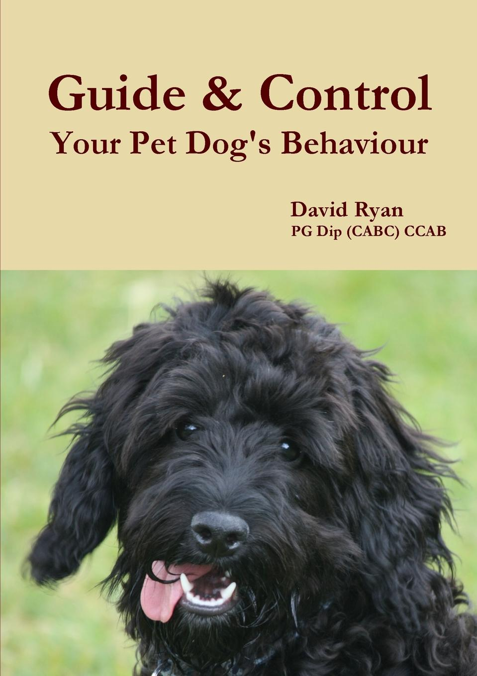 David Ryan Guide . Control Your Pet Dog.s Behaviour david buckham executive s guide to solvency ii