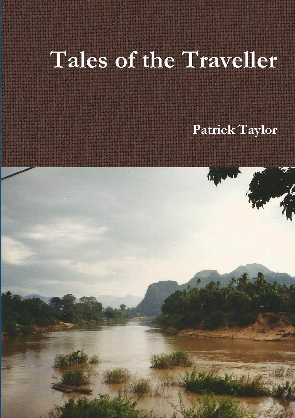 Patrick Taylor Tales of the Traveller pierce taylor hibbs the speaking trinity and his worded world
