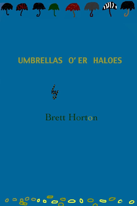 Brett Horton Umbrellas O.er Haloes ivor horton ivor horton s beginning visual c 2013
