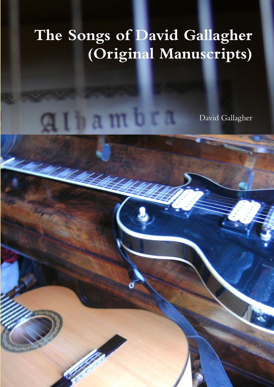 David Gallagher The Songs of David Gallagher (Original Manuscripts) david leddick the male nude