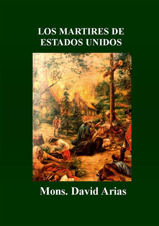 Mons. David Arias Los Martires de Estados Unidos