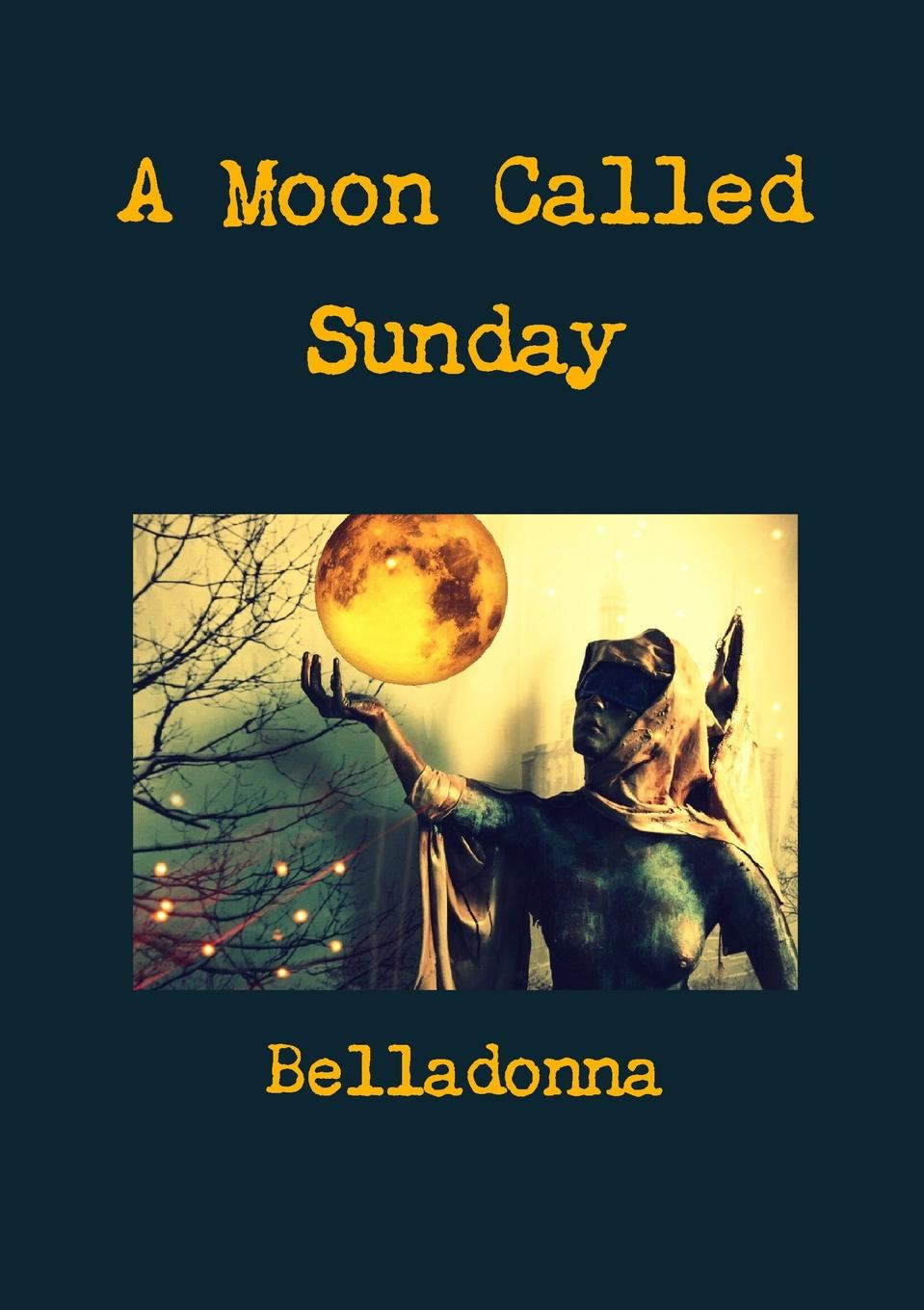 Belladonna A Moon Called Sunday moon called