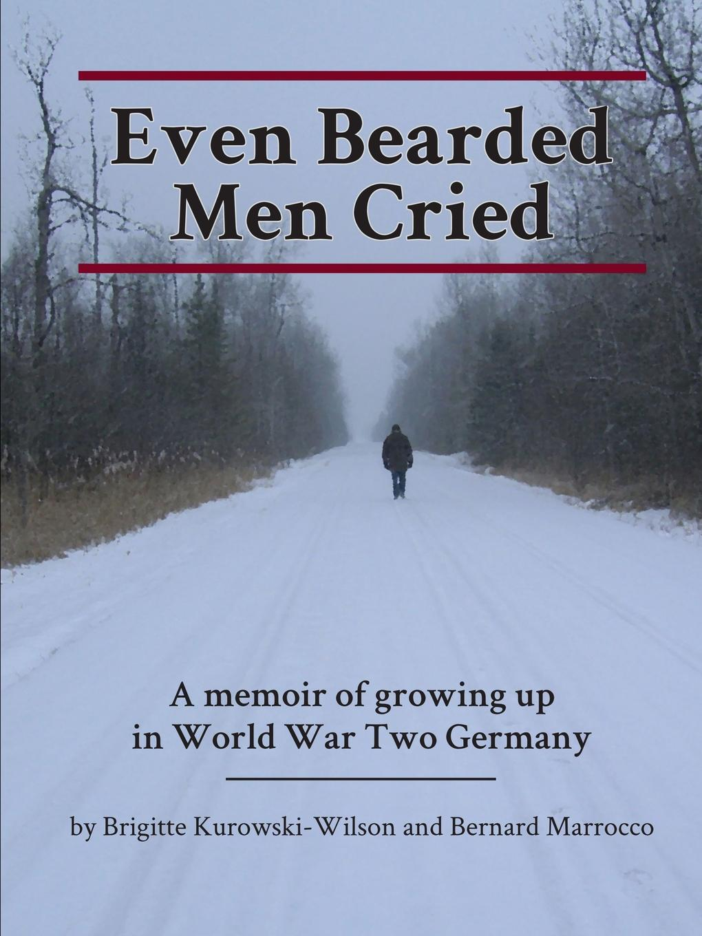 Brigitte Kurowski-Wilson, Bernard Marrocco Even Bearded Men Cried expelled