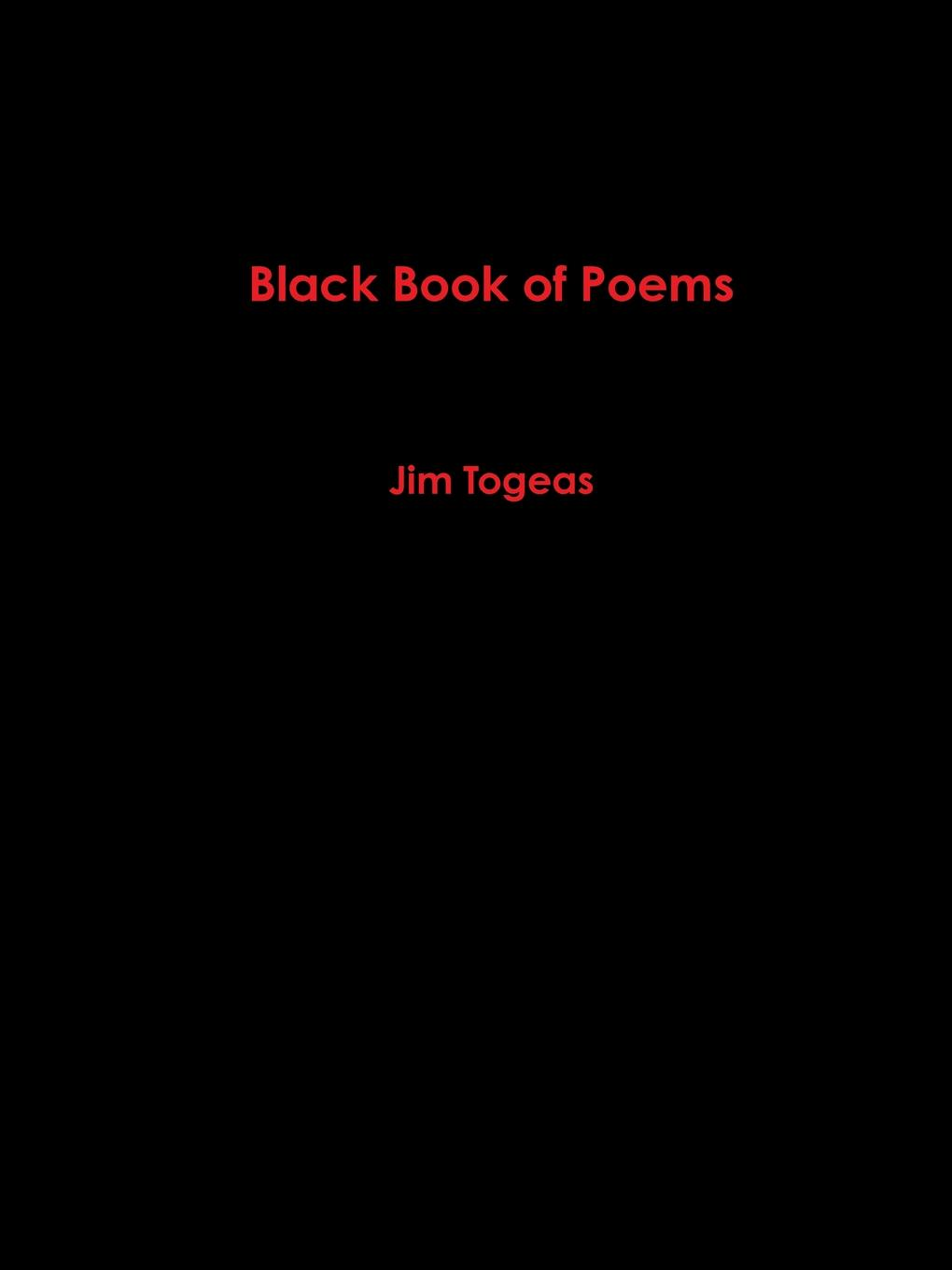 James Togeas Black Book of Poems carlton dawe love and the world and other poems and other poems