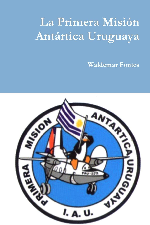 Waldemar Fontes La Primera Mision Antartica Uruguaya orestes araújo historia compendiada de la civilizacion uruguaya 1 2