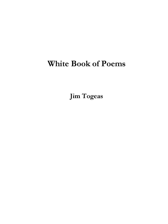 James Togeas White Book of Poems james togeas white book of poems