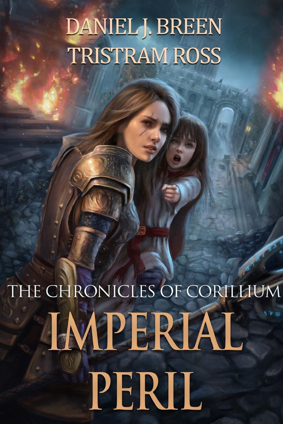 Tristram Ross, Daniel J. Breen The Chronicles of Corillium. Imperial Peril blaire french a chronicles through the centuries