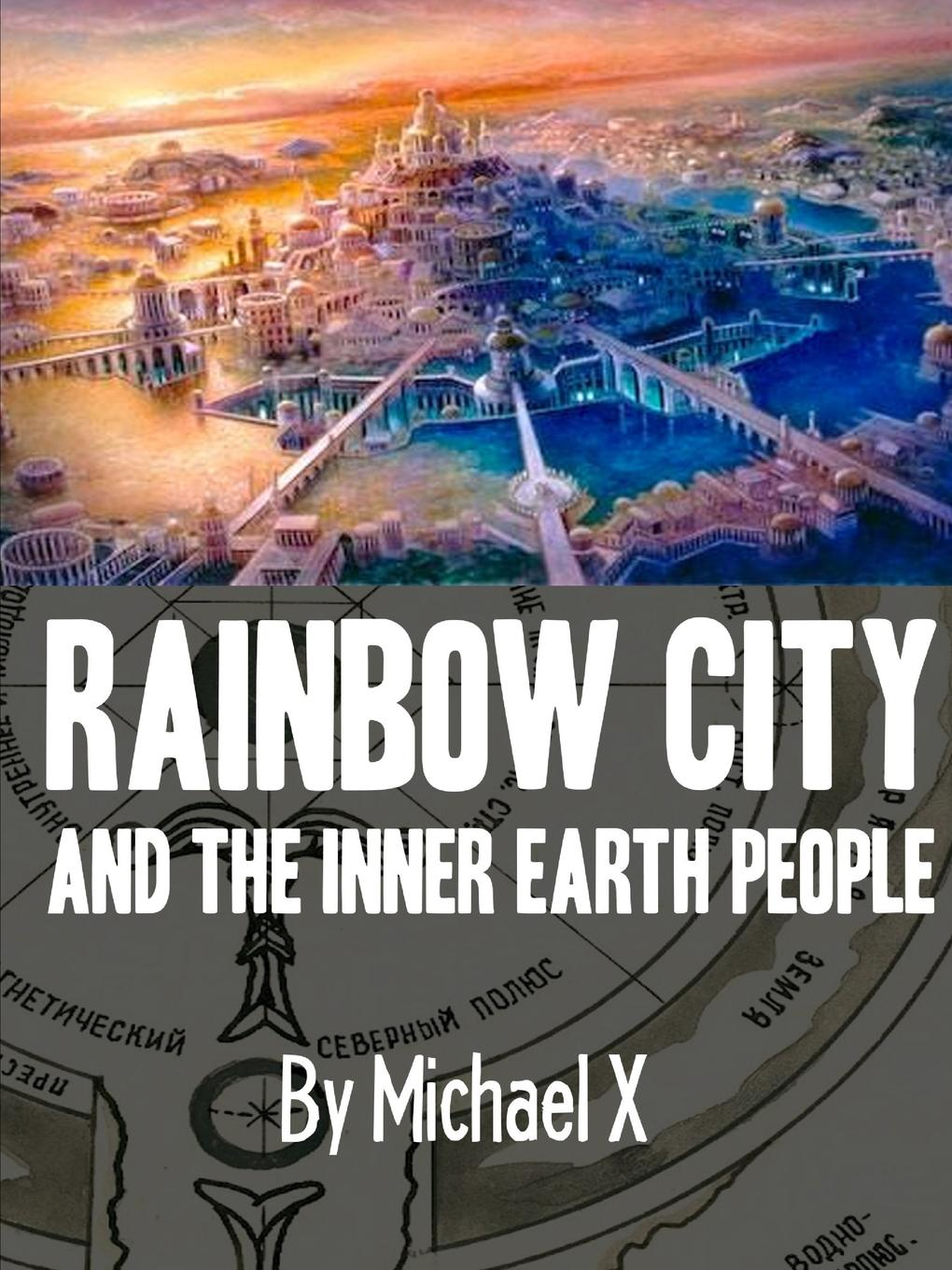 Michael ` X, Michael X. Barton Rainbow City And The Inner Earth People fruit of the earth