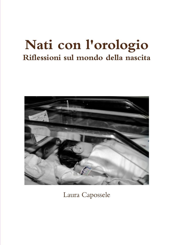Laura Capossele Nati con l.orologio. luigi napolitano angela nobile la reingegnerizzazione dei processi nei sistemi informativi