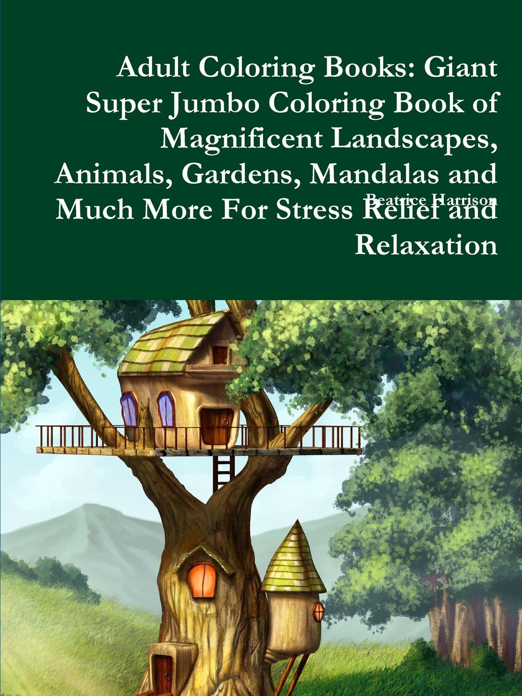 Beatrice Harrison Adult Coloring Books. Giant Super Jumbo Coloring Book of Magnificent Landscapes, Animals, Gardens, Mandalas and Much More For Stress Relief and Relaxation colorful hexagon fidget spinner adhd stress relief toy relaxation gift for adults