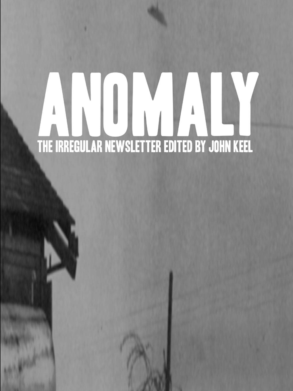 John Keel Anomaly - The Irregular Newsletter Edited by John Keel a collection of astronomy articles by frank schlesinger