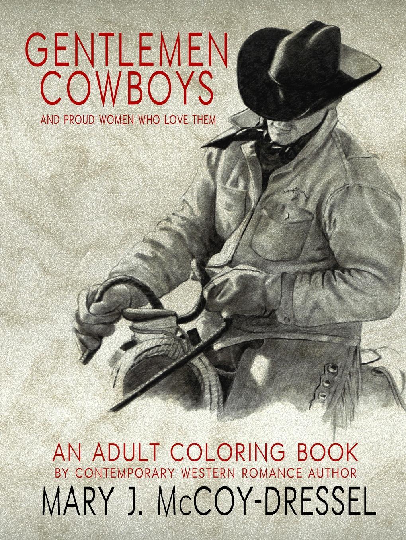 Mary J. McCoy-Dressel Gentlemen Cowboys, Adult Coloring Book coloring mandalas for dummies