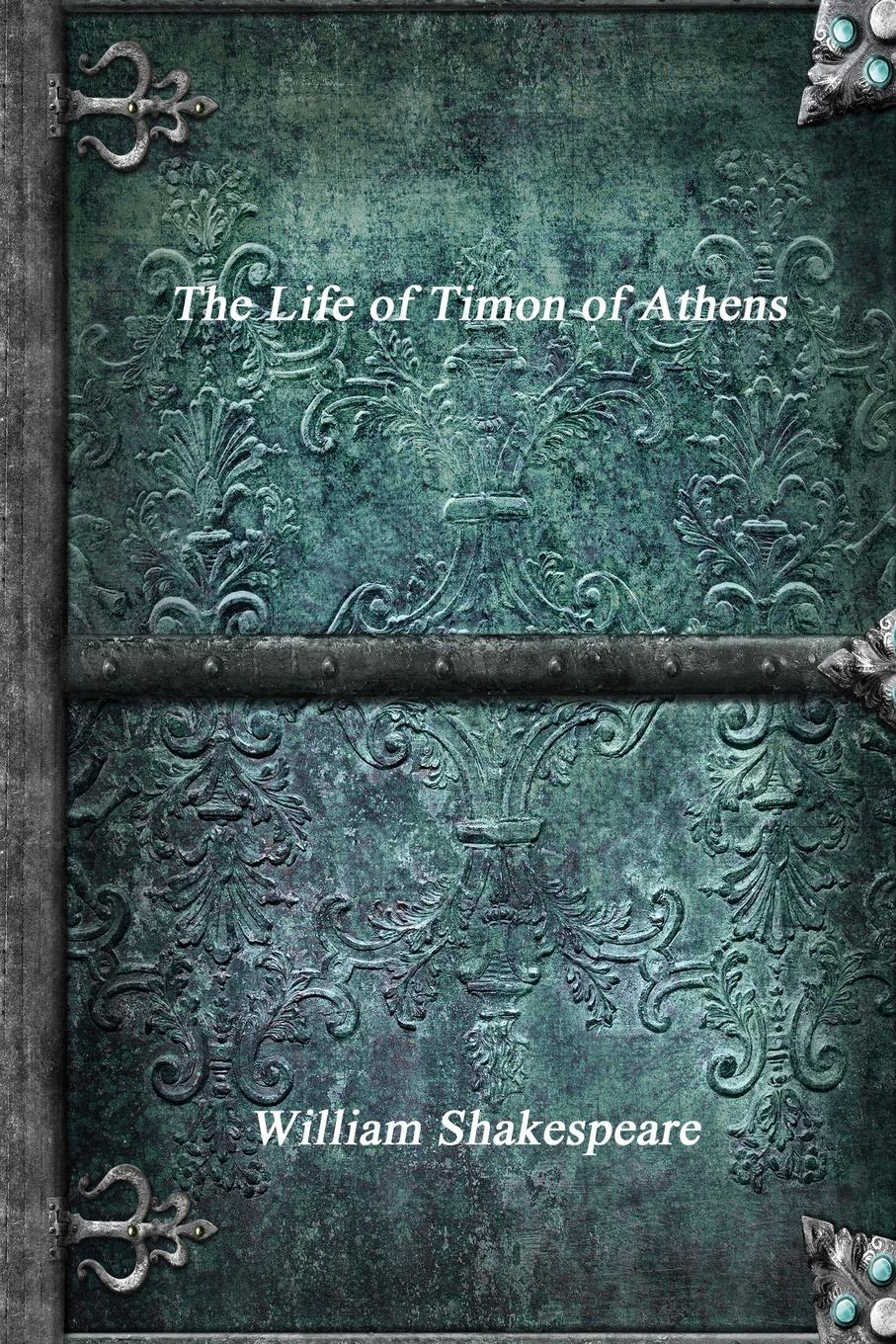 William Shakespeare The Life of Timon of Athens city of gold
