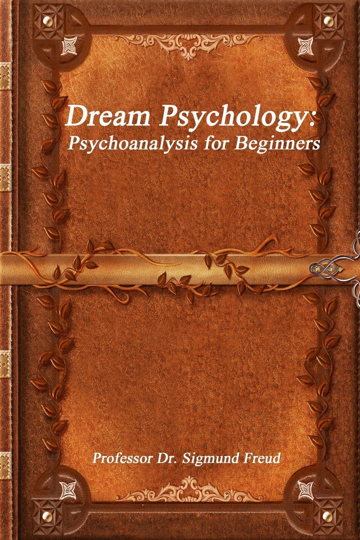 Professor Dr. Sigmund Freud Dream Psychology. Psychoanalysis for Beginners estima dream dr 03 полир 60x60