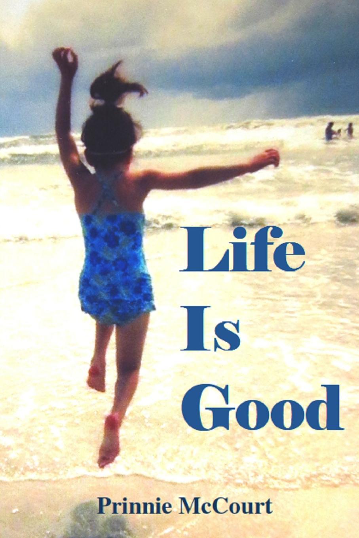 Prinnie McCourt Life Is Good prinnie mccourt questions no answers