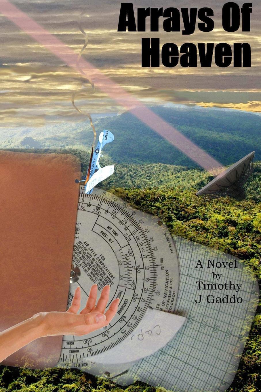 Timothy Gaddo Arrays Of Heaven dark age ahead