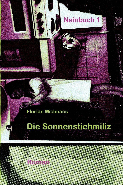 Florian-Johano Michnacs Die Sonnenstichmiliz