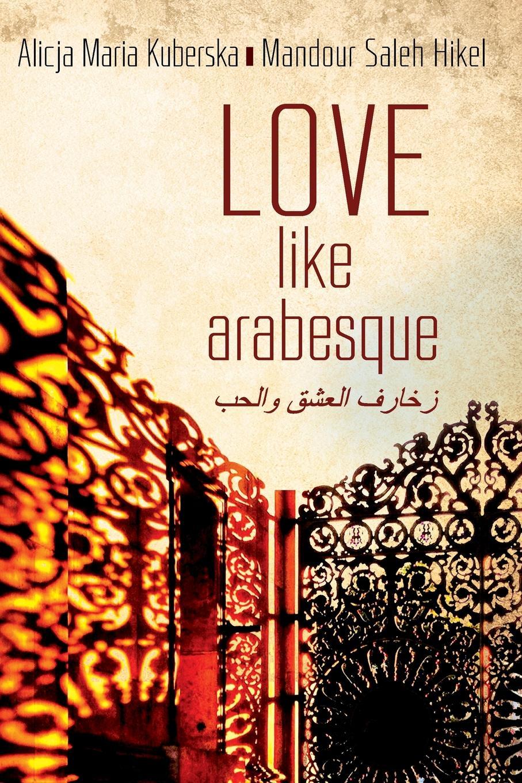 Alicja Kuberska, Mandour Saleh Hikel Love like Arabesque цена и фото