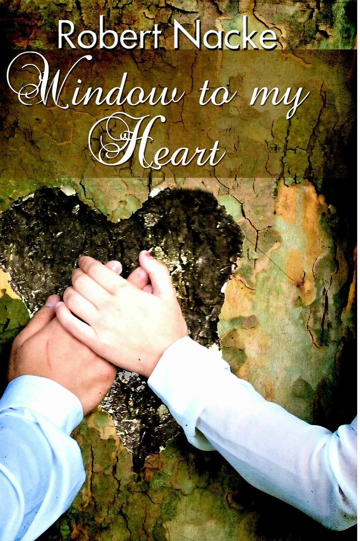 Robert Nacke Window to My Heart sister of my heart
