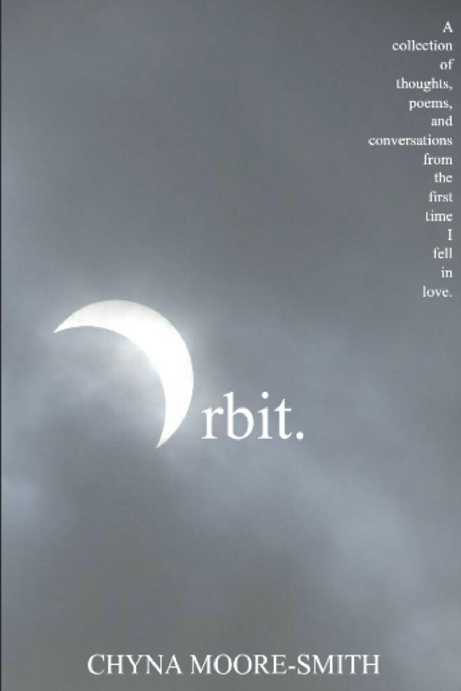 Chyna Moore-Smith Orbit. A Collection of Thoughts, Poems, and Conversations from the First Time I Fell in Love ray hanania i m glad i look like a terrorist growing up arab in america