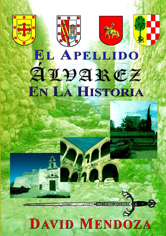 DAVID MENDOZA EL APELLIDO ALVAREZ EN LA HISTORIA
