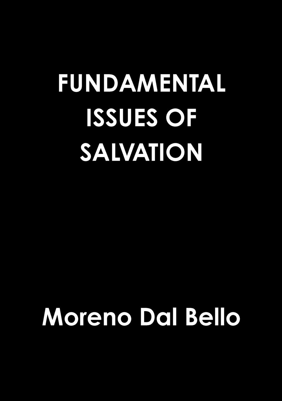 Moreno Dal Bello FUNDAMENTAL ISSUES OF SALVATION moreno dal bello not willing that any should perish
