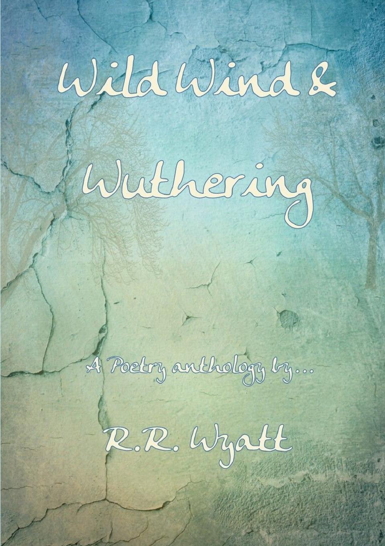 R.R. Wyatt Wild Wind . Wuthering