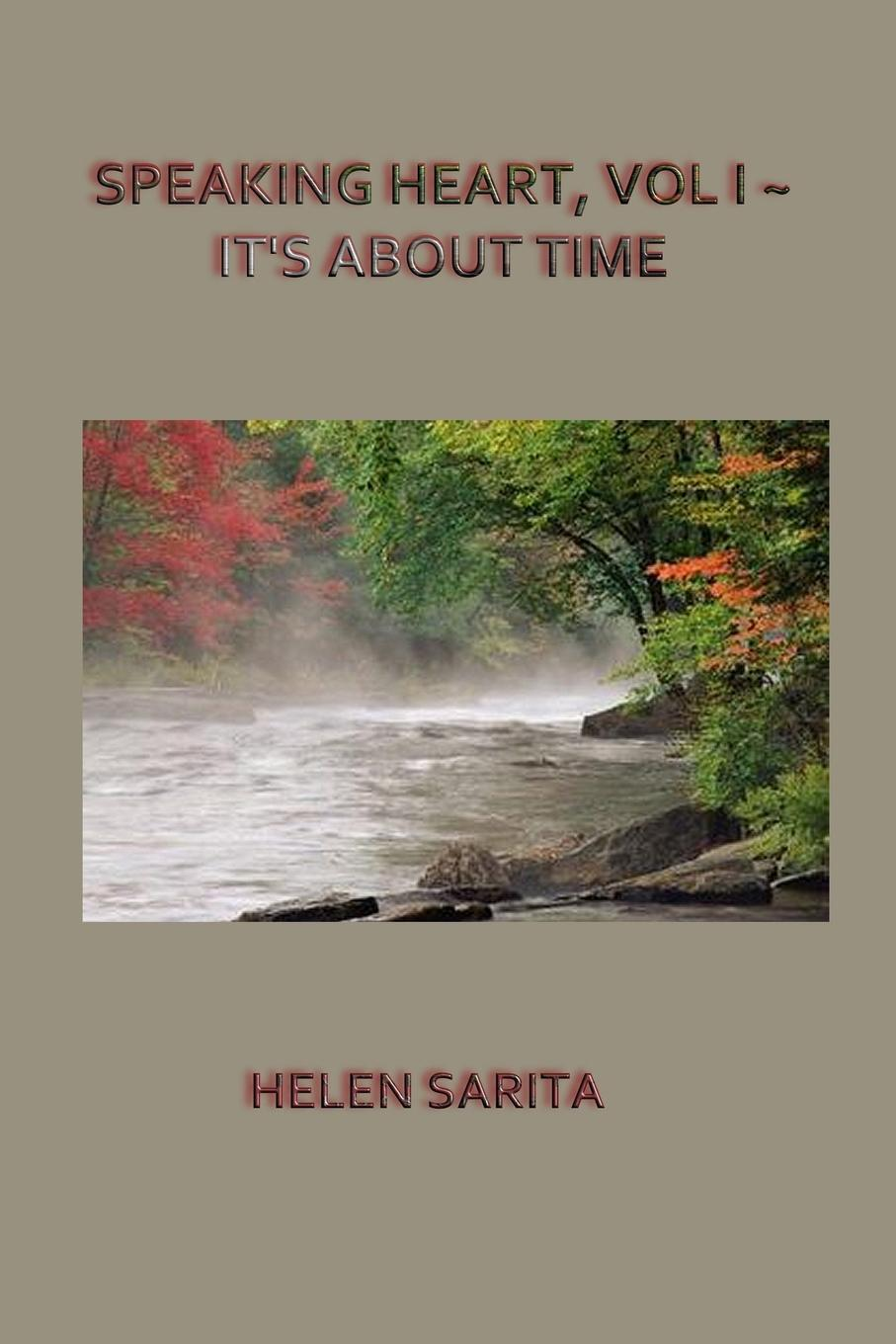 HELEN SARITA SPEAKING HEART, VOL I . IT.S ABOUT TIME marjory a maclean speaking from the heart