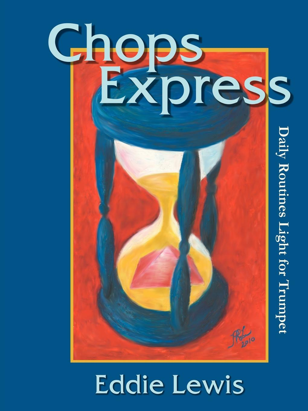Eddie Lewis Chops Express Daily Routines Light for Trumpet e a lamborn the rudiments of criticism