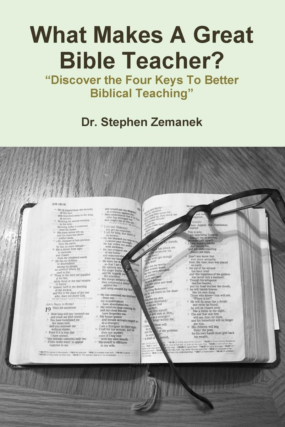 Фото - Dr. Stephen Zemanek What Makes A Great Bible Teacher. the influence of head teacher evaluation on their professional growth