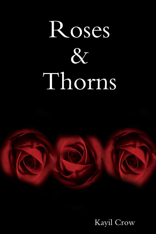 Kayil Crow Roses . Thorns the thorns fulda