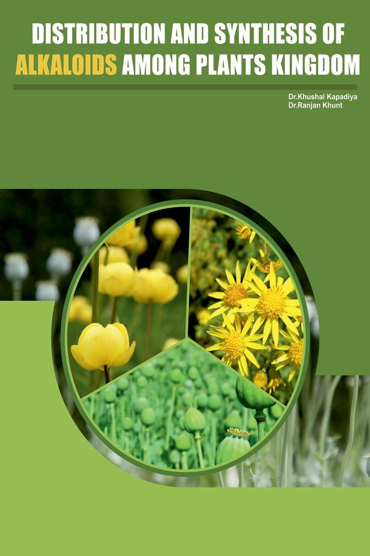 Dr. Khushal Kapadiya, Dr. Ranjan Khunt Distribution and Synthesis of Alkaloids Among Plant kingdom mitomycin alkaloids synthetic studies