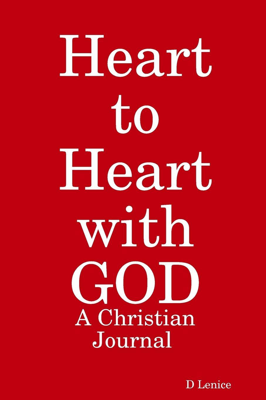 D Lenice Heart to Heart with GOD. A Christian Journal hashtagaday a hashtag journal