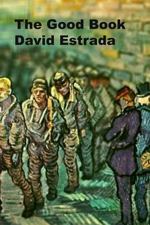 David Estrada The Good Book now is good