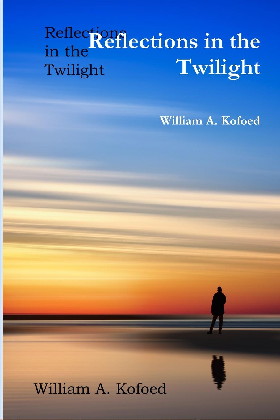 William A. Kofoed Reflections in the Twilight цена и фото